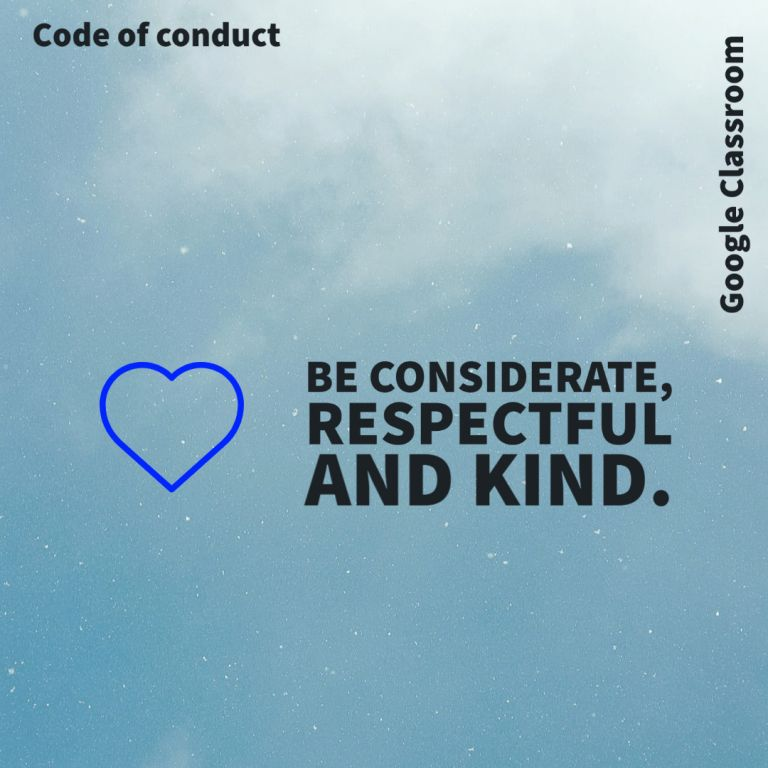Be considerate, respectful and kind.